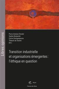 Transition industrielle et organisations émergentes