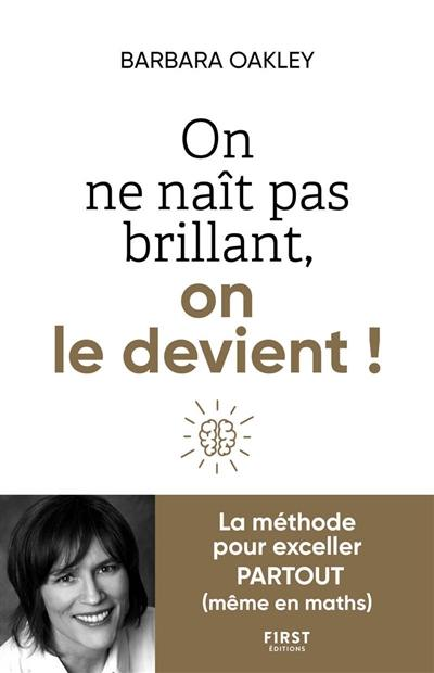 On ne nait pas brillant, on le devient !