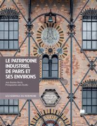 Le patrimoine industriel de Paris et ses environs