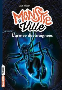 Monstre ville. Volume 2, L'armée des araignées