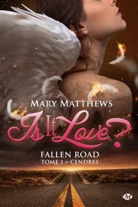 Is it love ? Fallen road. Vol. 1. Cendres