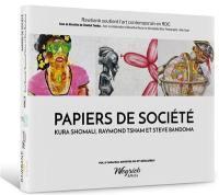 Artistes du 21e siècle. Volume 3, Papiers de société