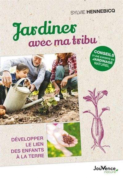 Jardiner avec ma tribu : développer le lien des enfants à la terre