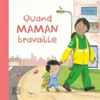 Quand maman travaille