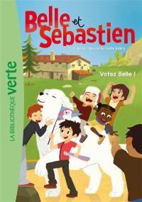 Belle et Sébastien. Volume 7, Votez Belle !
