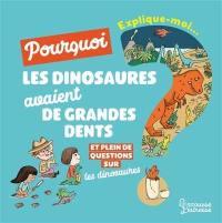 Explique-moi... Pourquoi les dinosaures avaient de grandes dents ?