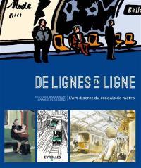 De lignes en ligne : l'art discret du croquis de métro