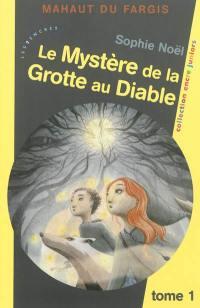 Mahaut du Fargis. Volume 1, Le mystère de la Grotte au Diable