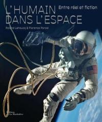 L'humain dans l'espace : entre réel et fiction