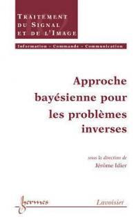 Approche bayésienne pour les problèmes inverses