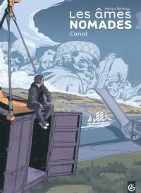 Les âmes nomades. Volume 1, Canal