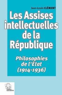 Les assises intellectuelles de la République. Volume 2, Philosophies de l'Etat (1914-1936)