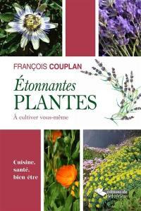 Etonnantes plantes à cultiver vous-même