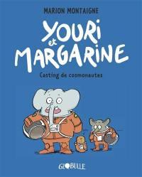 Youri et Margarine. Volume 1, Casting de cosmonautes