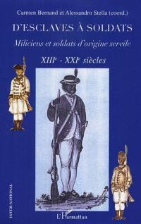 D'esclaves à soldats