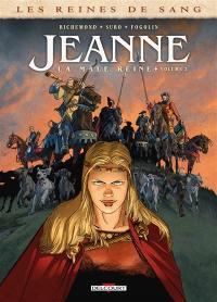 Jeanne, la mâle reine. Volume 2,