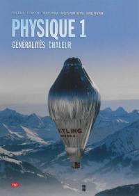 Physique. Volume 1, Généralités, chaleur
