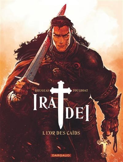 Ira dei. Volume 1, L'or des caïds