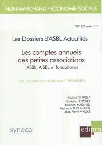 Dossiers d'ASBL actualités (Les). n° 11, Les comptes annuels des petites associations (ASBL, AISBL et fondations)