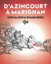 D'Azincourt à Marignan : chevaliers & bombardes, 1415-1515