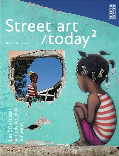 Street art today. Volume 2,