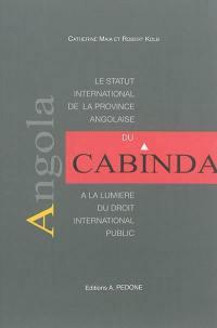 Le statut international de la province angolaise du Cabinda à la lumière du droit international public