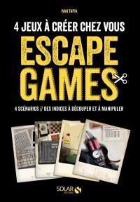 Escape games : 4 jeux à créer chez vous : 4 scénarios, des indices à découper et à manipuler