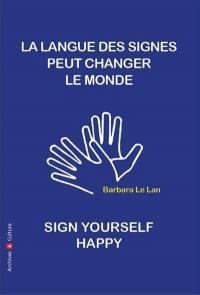 La langue des signes peut changer le monde