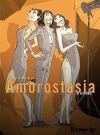 Amorostasia. Volume 3, Et à jamais