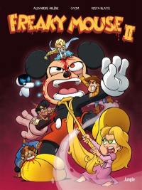 Freaky mouse. Volume 2, Il en faut peu pour étriper !