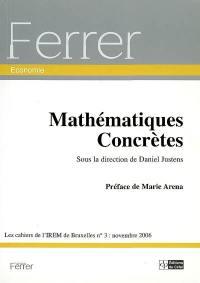 Cahiers de l'IREM de Bruxelles (Les). n° 3 (2006), Mathématiques concrètes