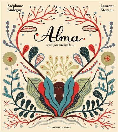 Alma n'est pas encore là...