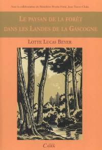Le paysan de la forêt dans les landes de la Gascogne