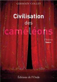 Civilisation des caméléons. Volume 4,