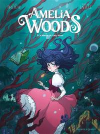 Amélia Woods. Vol. 1. Le manoir de Lady Heme