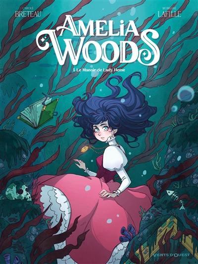 Amélia Woods. Volume 1, Le manoir de lady Hème