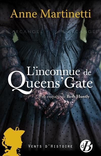 Une enquête de Beth Huntly. Volume 1, L'inconnue de Queen's Gate