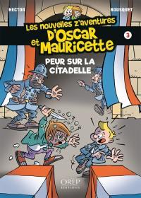 Les nouvelles z'aventures d'Oscar et Mauricette. Volume 3, Peur sur la citadelle