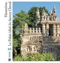 Hauterives, le palais idéal du facteur Cheval