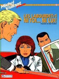Les Labourdet. Volume 1, Ni toi... ni lui