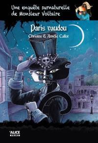 Une enquête surnaturelle de monsieur Voltaire. Volume 5, Paris vaudou