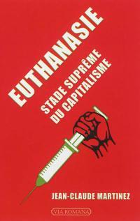Euthanasie, stade suprême du capitalisme