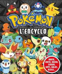 Pokémon, l'encyclo : Kanto, Johto, Hoenn, Sinnoh, Unys, Kalos...