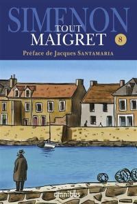 Tout Maigret. Volume 8,