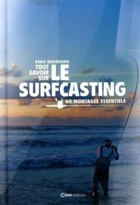 Tout savoir sur le surfcasting