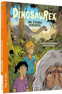 Dinosaurex. Volume 4, Une étrange rencontre
