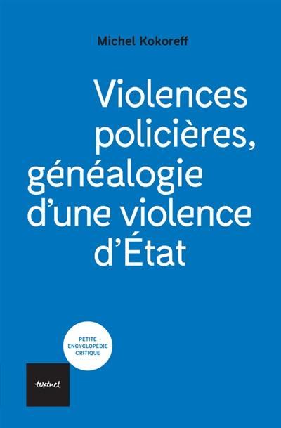 Violences policières, généalogie d'une violence d'Etat