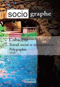Sociographe (Le). n° 69, L'obscène