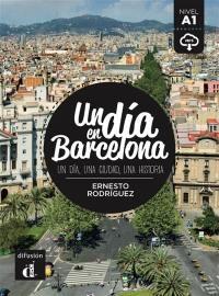 Un dia en Barcelona : un dia, una ciudad, una historia : nivel A1