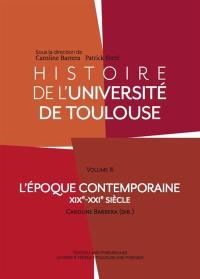 Histoire de l'université de Toulouse. Volume 3, L'époque contemporaine